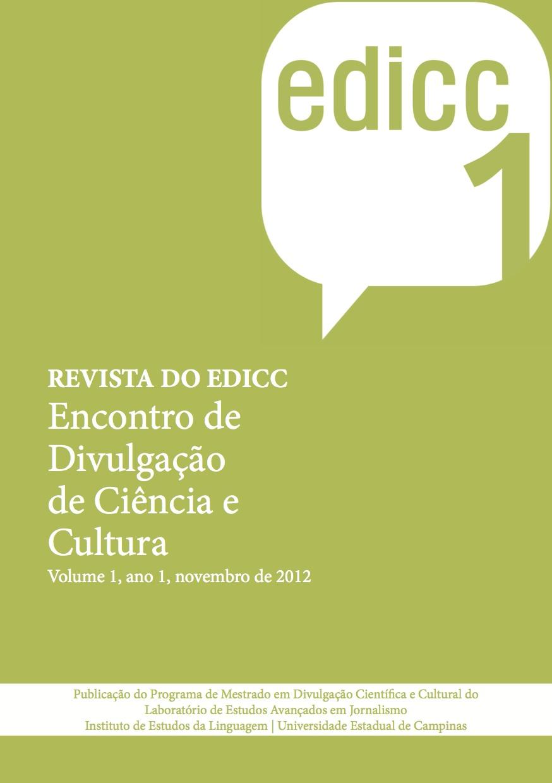 Revista do Encontro de Divulgação de Ciência e Cultura - Edicc - Labjor/IEl/Unicamp - Volume 1, Ano 1, Novembro de 2012